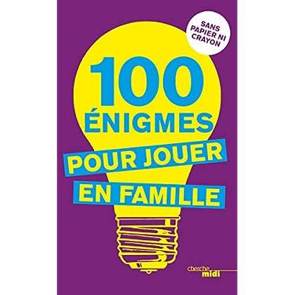 100 énigmes pour jouer en famille (Hors collection)