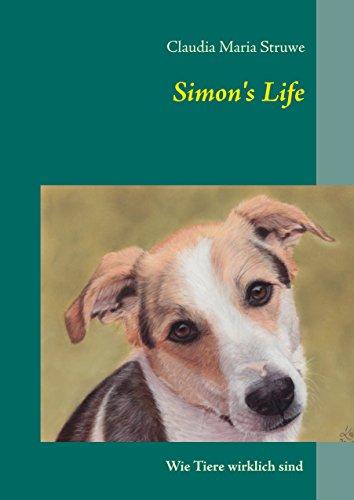 Simon's Life: Wie Tiere wirklich sind (German Edition)