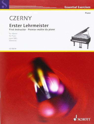 SCHOTT CZERNY CARL - FIRST INSTRUCTOR OF THE PIANO OP. 599 - PIANO Classical sheets Piano