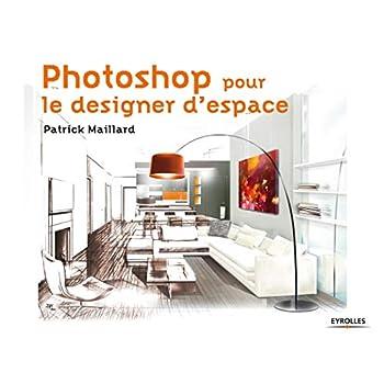 Photoshop pour le designer d'espace