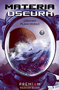 Materia oscura par  Gregorio Planchuelo Sainz
