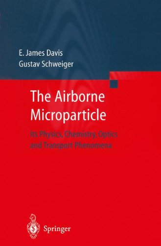 The Airborne Microparticle: Its Physics, Chemistry, Optics, and Transport Phenomena