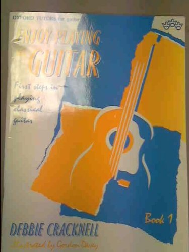 Enjoy Playing Guitar Tutor Book 1 + CD: First steps in playing classical guitar by Cracknell, Debbie (2011)