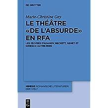 Le théâtre « de l'absurde » en RFA: Les oeuvres d'Adamov, Beckett, Genet et Ionesco outre-Rhin (mimesis, Band 70)
