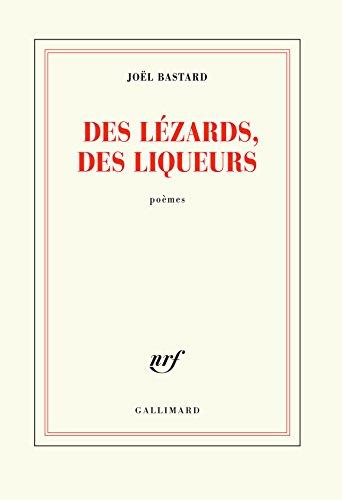 Des lézards, des liqueurs (Blanche) par Joël Bastard
