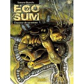 Ego Sum, Tome 1 : Chasseur de soi-même
