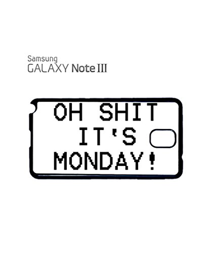 Oh Sh*t It's Monday Syndrome Funny Hipster Swag Mobile Phone Case Back Cover Coque Housse Etui Noir Blanc pour Samsung Note 3 White Noir