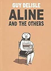 Aline and the Others by Guy Delisle (2006-12-01)