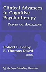 Clinical Advances in Cognitive Psychotherapy: Theory an Application by Robert Leahy PhD (2002-05-15)