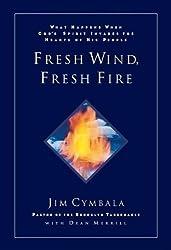 Fresh Wind, Fresh Fire by Jim Cymbala (1997-04-18)