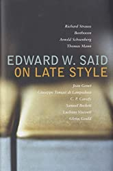 On Late Style by Edward W. Said (2006-05-01)