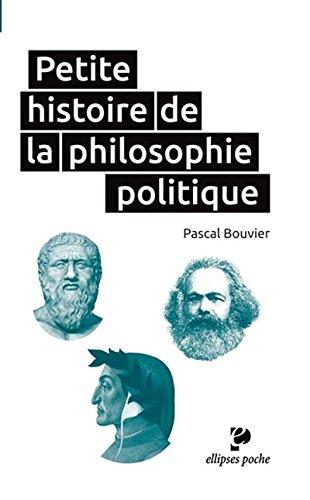 Petite Histoire de la Philosophie Politique Poche par Pascal Bouvier
