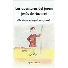 Las aventuras del joven Jesús de Nazaret: ¿Te atreves a seguir sus pasos?