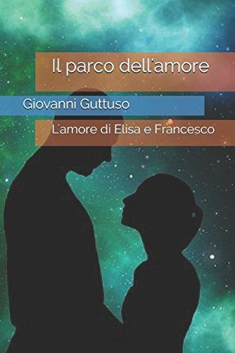 Il parco dell'amore: L'amore di Elisa e Francesco - Amore Elisa