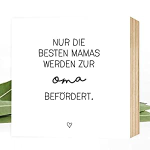 Wunderpixel® Holzbild Die besten Mamas werden Oma - 15x15x2cm zum Hinstellen/Aufhängen, echter Fotodruck mit Spruch auf Holz - schwarz-weißes Wand-Bild Aufsteller zur Dekoration oder Geschenk