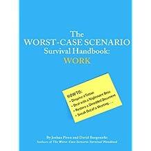 The Worst-Case Scenario Survival Handbook: Work
