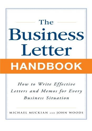 Business Letter Handbook: How to Write Effective Letters & Memos for Every Business Situation