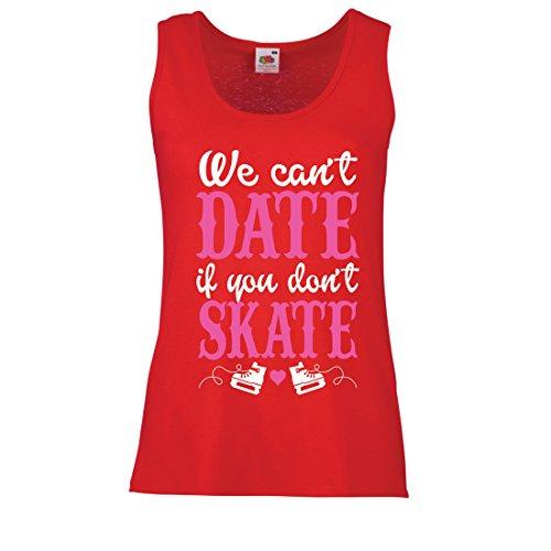 Camisetas sin Mangas para Mujer No Skate, No Date - diseño de Citas Divertidas, Regalo te Amo (X-Large Rojo
