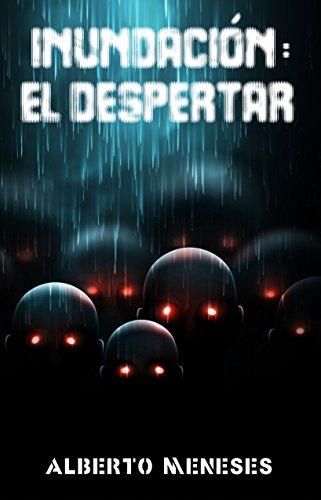 Inundación: El Despertar (Spanish Edition)