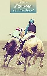 Zitrönchen: Auf die Pferde, fertig, los!