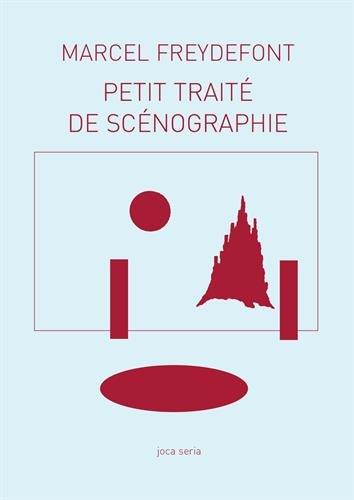 Petit traité de scénographie: Représentation de lieu/Lieu de représentation