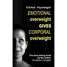 Emotional overweight gives corporal overweight (English Edition)