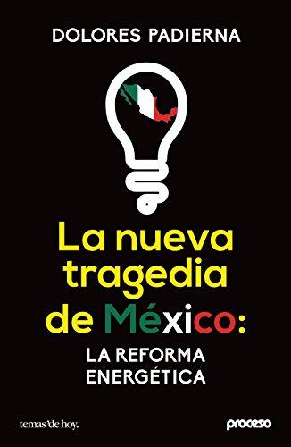 La nueva tragedia de México: la reforma energética