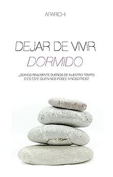 DEJAR DE VIVIR DORMIDO de [APARICHI, ANA]