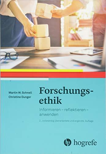 Forschungsethik: Informieren - reflektieren - anwenden. 2., vollständig überarbeitete und erweiterte Auflage
