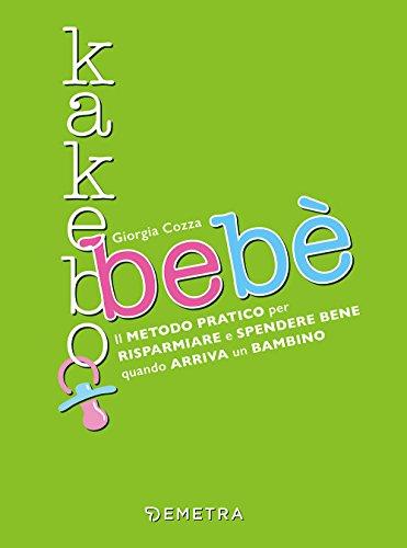Kakebo bebè. Il metodo pratico per risparmiare e spendere bene quando arriva un bambino (Planner)