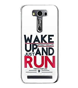 PrintVisa Designer Back Case Cover for Asus Zenfone 2 Laser ZE550KL (5.5 Inches) (Quote Case Wakeup And Run Motivational Quote)