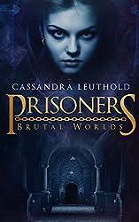 Prisoners (Brutal Worlds Book 1)