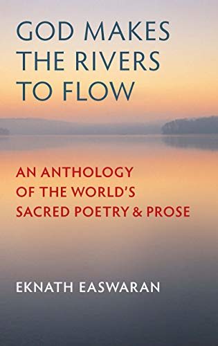 God Makes the Rivers to Flow: An Anthology of the World's Sacred Poetry and Prose (English Edition) por Eknath Easwaran