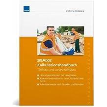 SIRADOS Kalkulationshandbuch Tiefbau und Landschaftsbau: Leistungspositionen mit Langtexten, Kalkulationsansätze für Lohn, Material und Gerät, Arbeitszeitwerte nach Stunden und Minuten