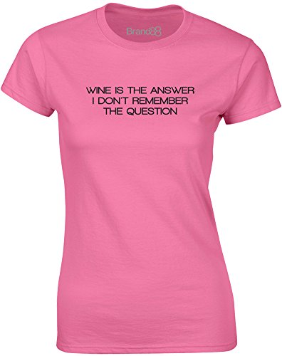 Brand88 - Wine Is The Answer, Gedruckt Frauen T-Shirt Azalee/Schwarz