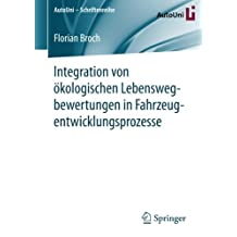 Integration von ökologischen Lebenswegbewertungen in Fahrzeugentwicklungsprozesse (AutoUni – Schriftenreihe)