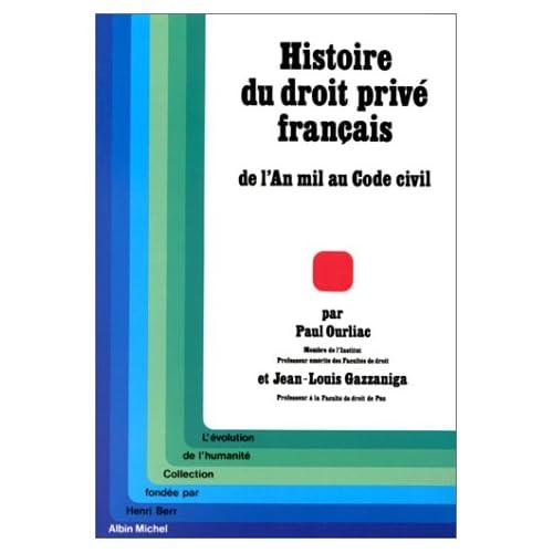Histoire du droit privé français : De l'An mil au Code civil