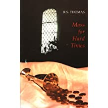 Mass for Hard Times (Bloodaxe)