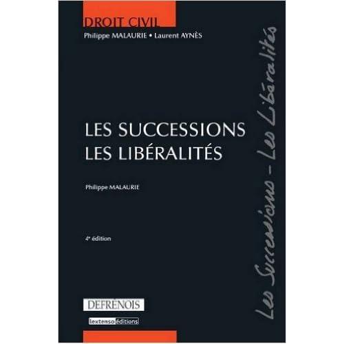 Les successions, les libéralités de Philippe Malaurie ,Laurent Aynès ( 12 octobre 2010 )