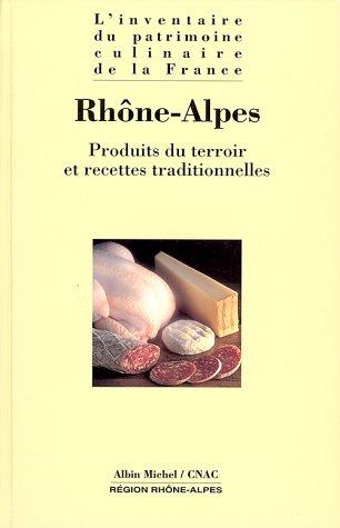 Rhône-Alpes : Produits du terroir et recettes traditionnelles