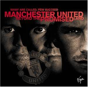 Manchester United : Beyond The Promised Land