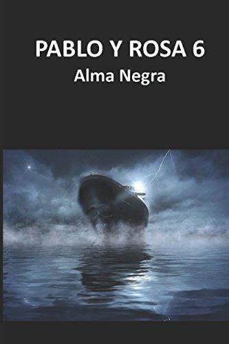 PABLO Y ROSA VI Alma Negra