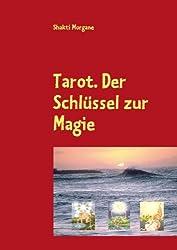 Tarot. Der Schlüssel zur Magie.