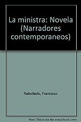 La ministra: Novela (Narradores contemporaneos) (Spanish Edition)