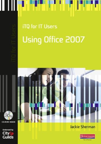 iTQ for IT Users Using Office 2007 (City & Guilds e-Quals Level 2)