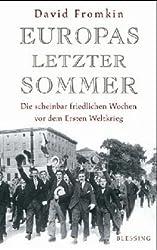 Europas letzter Sommer: Die scheinbar friedlichen Wochen vor dem Ersten Weltkrieg