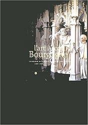L'Art à la Cour de Bourgogne : Le Mécenat de Philippe le Hardi et de Jean sans Peur, 1364-1419