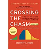 Crossing the Chasm, 3rd Edition: Marketing and Selling Disruptive Products to Mainstream Customers (Collins Business Essentia