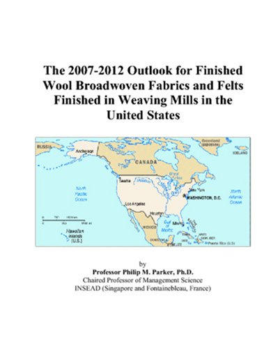 The 2007-2012 Outlook for Finished Wool Broadwoven Fabrics and Felts Finished in Weaving Mills in the United States
