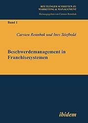 Beschwerdemanagement in Franchisesystemen (Marketing & Management)